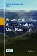 Cover of the book: Advances in Applied Strategic Mine Planning