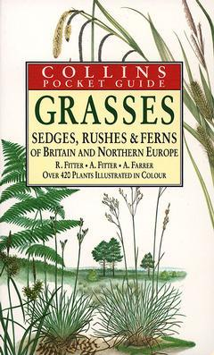 Couverture de l'ouvrage Guide to the grasses sedges, rushes and ferns of Britain and Northern Europe (Paper)