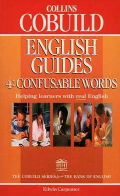 Couverture de l'ouvrage Collins cobuild english guides 4 : confusable words