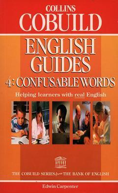 Couverture de l'ouvrage Collins cobuild english guides 4 : confusable words