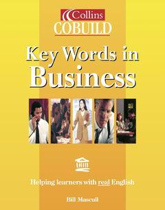Couverture de l'ouvrage Key words in business, helping learners with real English.
