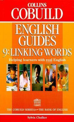Couverture de l'ouvrage Collins cobuild english guide 9 : linking words