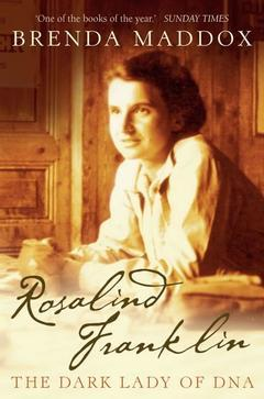 Couverture de l'ouvrage Rosalind Franklin: The dark lady of DNA