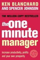Couverture de l'ouvrage The one minute manager: increase productivity, profits and your own prosperity (paper)
