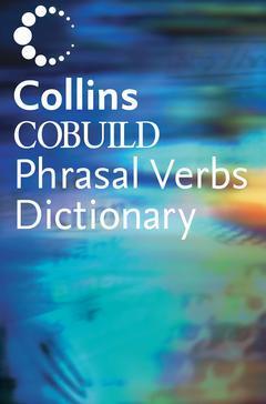 Couverture de l'ouvrage Collins cobuild phrasal verbs dictionary 2nd Ed.