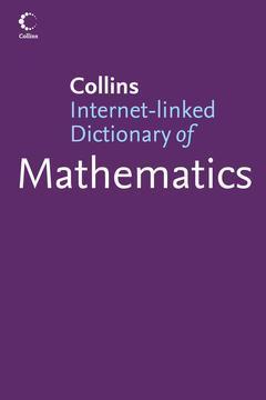 Couverture de l'ouvrage Collins internet-linked dictionary of mathematics