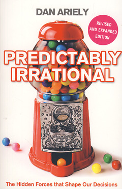 Couverture de l'ouvrage Predictably irrational : the hidden force that shape our decisions