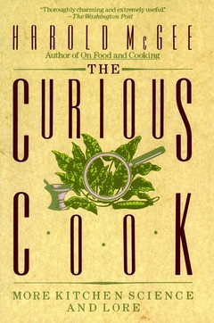 Cover of the book The curious cook : more kitchen science and lore (Paper)
