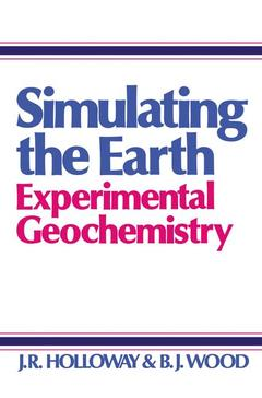 Cover of the book Simulating the earth. experimental geochemistry.