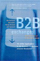 Couverture de l'ouvrage B2B exchanges : the killer application in the business to business internet revolution