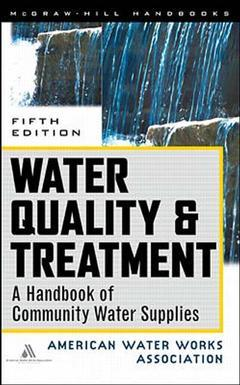 Couverture de l'ouvrage Water quality & treatment: a handbook of community water supplies (AWWA), 5th ed. 1999