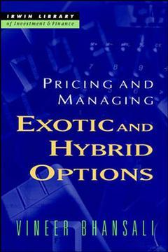 Couverture de l'ouvrage Pricing and managing exotic and hybrid option