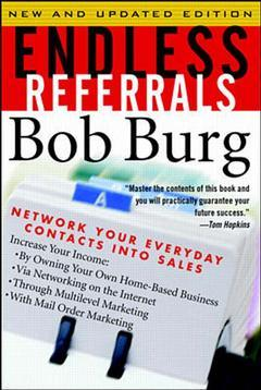 Cover of the book Endless referrals : network your everyday contacts into sales (2nd ed'98)