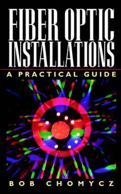 Cover of the book Fiber optic installations : a practical guide (paper)