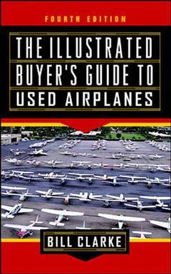Couverture de l'ouvrage The illustrated buyer's guide to used airplanes (4th ed )