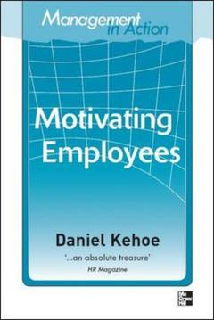 Couverture de l'ouvrage Management in action: motivating employees