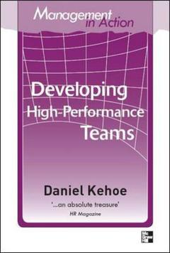 Couverture de l'ouvrage Management in action: developing high performance teams