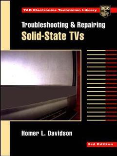 Cover of the book Troubleshooting and repairing solid state TVs (3rd ed' 96)