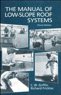 Couverture de l'ouvrage The manual of built up roof systems (3rd ed' 95)