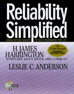 Couverture de l'ouvrage Reliability simplified : going beyond quality to keep customers for life (book and CD ROM)