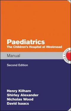 Couverture de l'ouvrage Paediatrics manual the children's hospital at westmead handbook (2nd ed )
