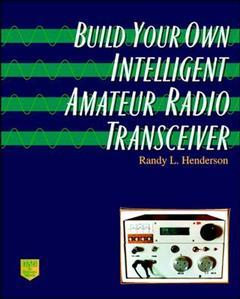 Couverture de l'ouvrage Build your own intelligent amateur radio transceiver (paper)