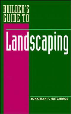 Couverture de l'ouvrage Builder's guide to landscaping