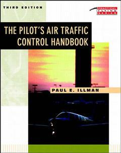 Cover of the book The pilot's air traffic control handbook 3rd ed 1999 (paper)