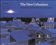 Cover of the book New urbanism, toward an architecture of community