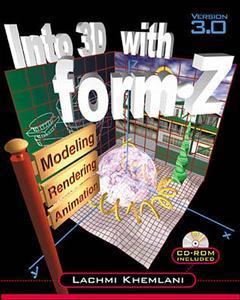 Couverture de l'ouvrage 3D modeling using form Z (book/CD)