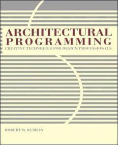Couverture de l'ouvrage Architectural programming : creative techniques for design professionals
