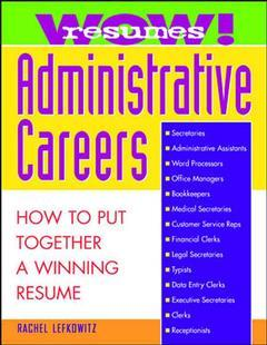 Cover of the book WOW! Resumes for administrative careers: how to put together a winning resume
