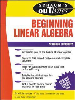 Couverture de l'ouvrage Schaum's outline of beginning linear algebra