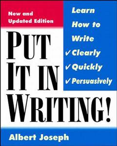 Couverture de l'ouvrage Put it in writing : learn how to write clearly, quickly and persuasively (paper)