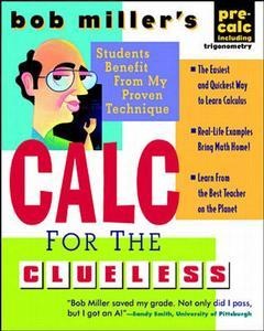 Cover of the book Bob miller's calc for the clueless : precalc with trigonometry