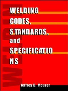 Couverture de l'ouvrage Welding codes, standards and specifications