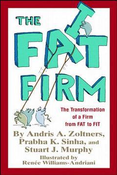 Couverture de l'ouvrage The fat firm : learning to be a lean and mean corporate machine