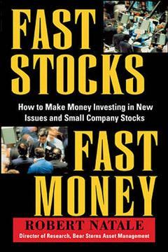 Cover of the book Fast stocks, fast money : how to invest in new issues and small company stocks