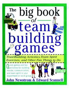 Cover of the book The big book of team building games : trust building activities, team spirit exercises & other fun things to do