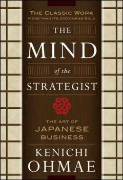 Cover of the book Mind of the strategist : the art of japanese business