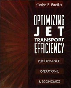 Cover of the book Optimizing jet transport efficiency : performance, operations & economics (Paper)