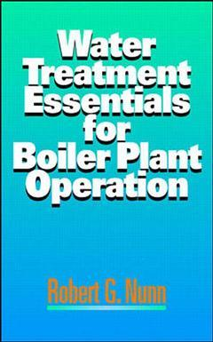 Couverture de l'ouvrage Water treatment essentials for boiler plant operation
