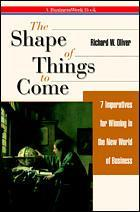 Cover of the book The shape of things to come : 7 imperatives for winning in the new world of business