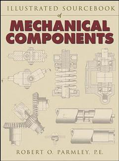 Couverture de l'ouvrage Illustrated sourcebook of mechanical components
