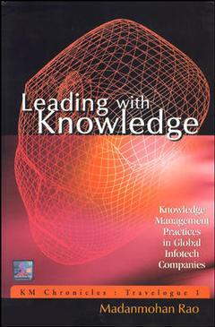 Couverture de l'ouvrage Leading with Knowledge: Knowledge Management Practices in Global Infotech Companies - KM Chronicles: Travelogue 1