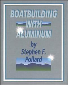 Couverture de l'ouvrage Boatbuilding with aluminum