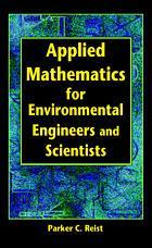 Couverture de l'ouvrage Applied mathematics for environmental engineers and scientists
