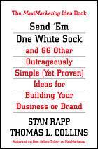 Couverture de l'ouvrage Send em one white sock : 66 outrageously simple idas from around the world for building your business or brand