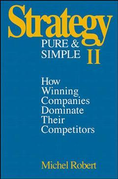 Couverture de l'ouvrage Strategy pure & simple: how to outthink & outsmart your competition, 1997 updated edition