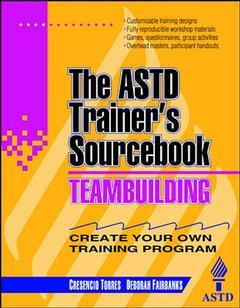 Couverture de l'ouvrage Team building : ASTD Trainer's Sourcebook
